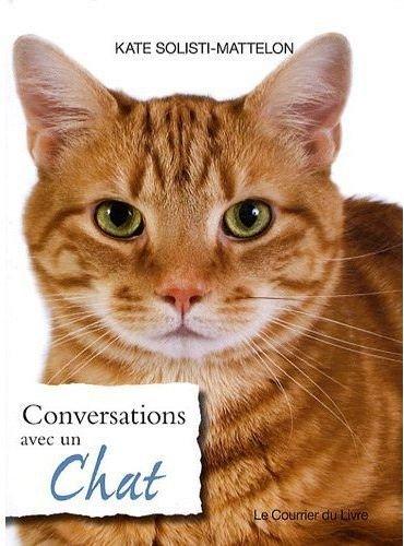 Conversations avec un chat : Un répertoire original de sagesse féline