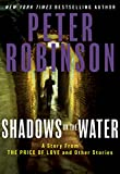 Shadows on the Water by  Peter Robinson in stock, buy online here