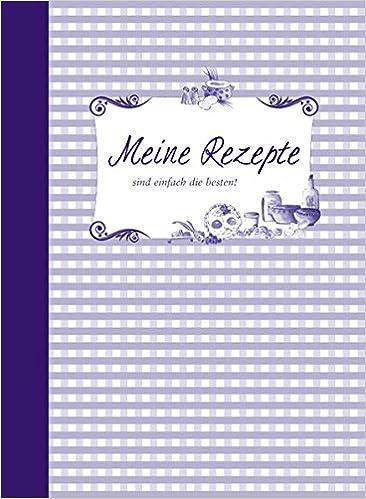 Meine Rezepte – lila: Amazon.de: Bücher