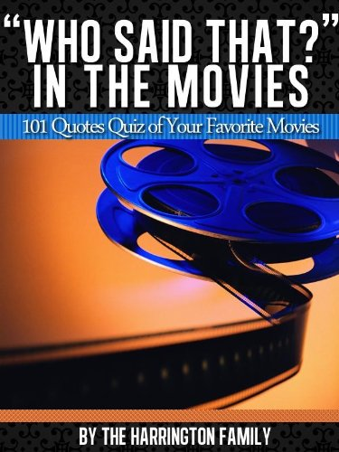 Who Said That In The Movies 101 Quotes Quiz Of Your Favorite Movies