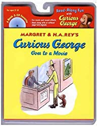 By Rey, H A [ Curious George Goes to a Movie [With Audio CD] (Curious George - Level 1) ] [ CURIOUS GEORGE GOES TO A MOVIE [WITH AUDIO CD] (CURIOUS GEORGE - LEVEL 1) ] Aug - 2005 { Paperback }