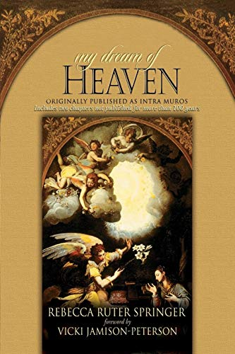 My Dream of Heaven (My Dream Of Heaven By Rebecca Ruter Springer)