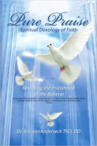 Pure Praise: Spiritual Doxology of Faith Restoring the Priesthood of the Believer
