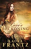 Love's Reckoning: A Novel (The Ballantyne Legacy) (Volume 1)