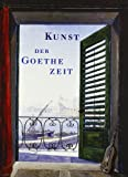img - for Kunst der Goethezeit: Classizismus und Romantizismus book / textbook / text book