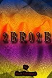 2bro2b, Kurt Vonnegut, 1475173296