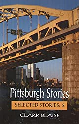 Pittsburgh Stories (Selected Stories)