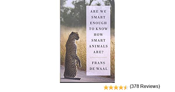 Are We Smart Enough to Know How Smart Animals Are?: Amazon.es: De ...