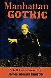 Manhattan Gothic (The Jeff Greenaway Tales) (Volume 1)