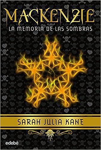 Mackenzie: La memoria de las sombras vol. I Literatura infantil y juvenil: Amazon.es: Sarah Julia Kane: Libros