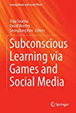 Subconscious Learning Via Games and Social Media, , 9812874070