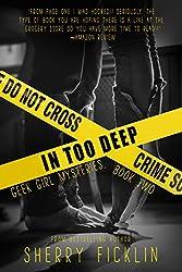 In Too Deep (Geek Girl Mysteries Book 2)