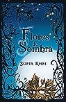 Flores de sombra par Sofía Rhei