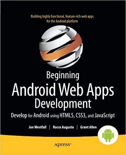 Beginning Android Web Apps Development: Develop for Android