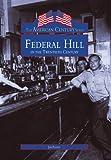 Federal Hill in the Twentieth Century (American Century)