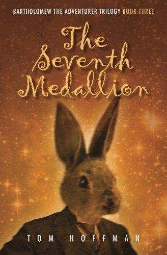 The Seventh Medallion (Bartholomew the Adventurer Trilogy) (Volume 3)