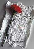 Conversations with My Son, TerryAnn Fisher and Troy Michaels, 1450230024