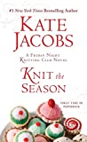 Knit the Season: A Friday Night Knitting Club Novel (Friday Night Knitting Club Series)