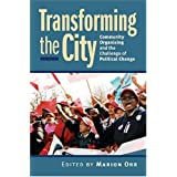 Transforming the City: Community Organizing and the Challenge of Political Change (Studies in Government & Public Policy) (Studies in Government and Public Policy) by Marion Orr (Editor) (15-Apr-2007) Paperback