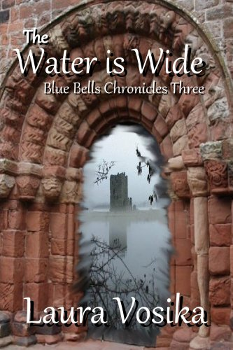 (The Water is Wide (The Blue Bells Trilogy Book 3))