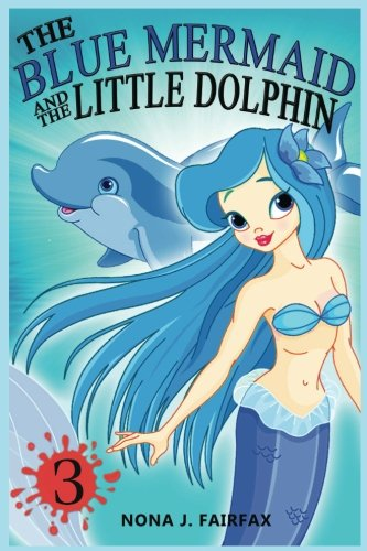 The Blue Mermaid and The Little Dolphin Book 3: Children's Books, Kids Books, Bedtime Stories For Kids, Kids Fantasy (Vo