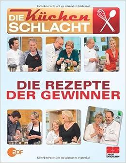 Die Kuchenschlacht Die Rezepte Der Gewinner 9783898832687 Books