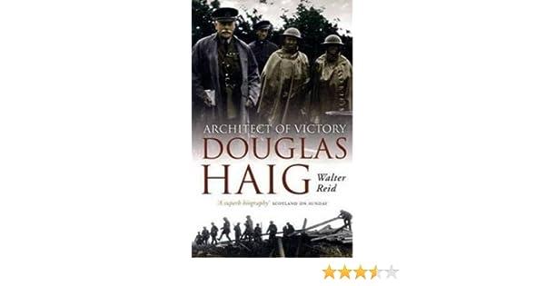 Architect of Victory: Douglas Haig