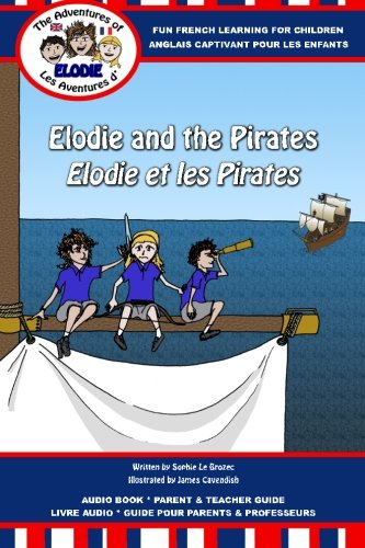 Elodie and the Pirates / Elodie et les Pirates (The Adventures of Elodie / Les Aventures d'Elodie) (Volume 1) ebook
