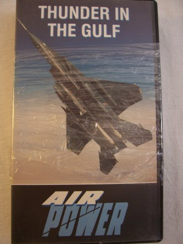 Air Power: Thunder in the Gulf [VHS]