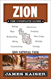 Search : Zion: The Complete Guide: Zion National Park (Color Travel Guide)