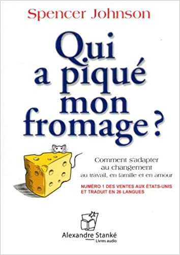 Qui A Pique Mon Fromage Who Moved My Cheese French