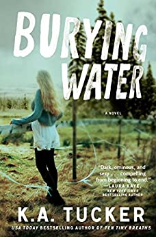 Burying Water: A Novel (The Burying Water Series Book 1) by [Tucker, K.A.]