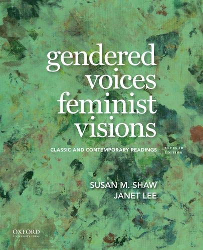 Gendered Voices, Feminist Visions: Classic and Contemporary Readings (Womens Voices Feminist Visions Classic And Contemporary Readings)