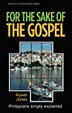For the Sake of the Gospel: Philippians Simply Explained (Welwyn Commentaries)