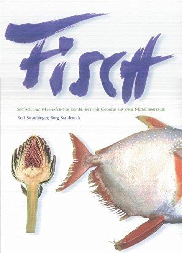 Fisch - Seefisch und Meeresfrüchte kombiniert mit Gemüse aus dem Mittelmeerraum