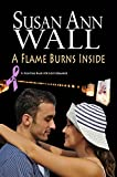 A Flame Burns Inside (Fighting Back For Love Book 2)