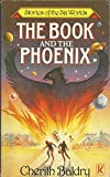 img - for Book and the Phoenix (Stories six world series) book / textbook / text book