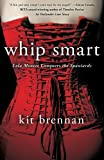 Whip Smart, Kit Brennan, 1938231473