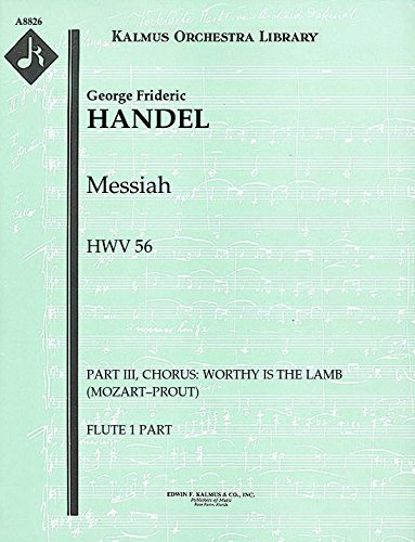 Messiah, HWV 56 (Part III, Chorus: Worthy is the Lamb (Mozart–Prout)): Flute 1 and 2 parts (Qty 2 each) [A8826]