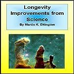 Longevity Improvements from Science: The Personal Longevity Series, Book 4 | Martin Ettington