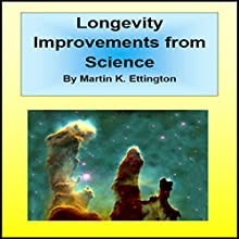 Longevity Improvements from Science: The Personal Longevity Series, Book 4 Audiobook by Martin Ettington Narrated by Martin K. Ettington
