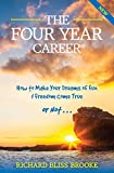 Book cover from The Four Year Career®; 10th Anniversary Edition: The Perfect Network Marketing Recruiting & Belief Building Tool by Richard B. Brooke