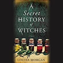A Secret History of Witches Audiobook by Louisa Morgan Narrated by Polly Lee