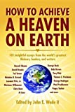 img - for How to Achieve a Heaven on Earth by John Wade II (2011-07-13) book / textbook / text book