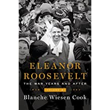 Eleanor Roosevelt, Volume 3: The War Years and After, 1939-1962
