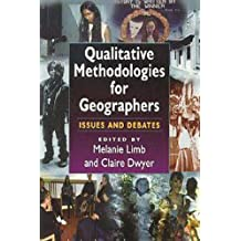 Qualitative Methodologies for Geographers: Issues and Debates