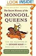 #10: The Secret History of the Mongol Queens: How the Daughters of Genghis Khan Rescued His Empire