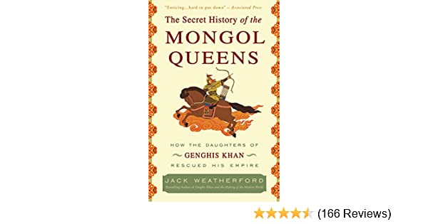 Amazon com: The Secret History of the Mongol Queens: How the
