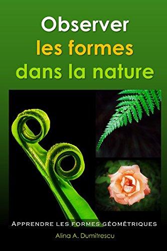 Observer les formes dans la nature: Apprendre les formes gomtriques (Livres d'veil et d'apprentissage) (French Edition)