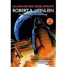 La luna es una cruel amante / The Moon Is a Harsh Mistress (Spanish Edition)
